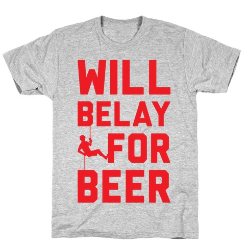 Will Belay For Beer T-Shirt