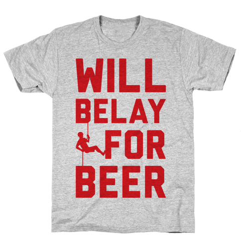 Will Belay For Beer Mens T-Shirt