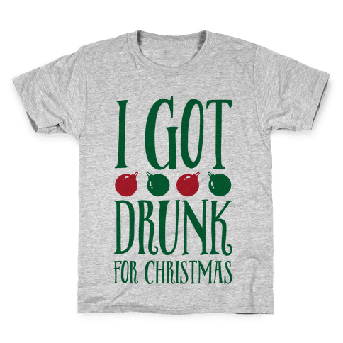 I Got Drunk For Christmas Kids T-Shirt