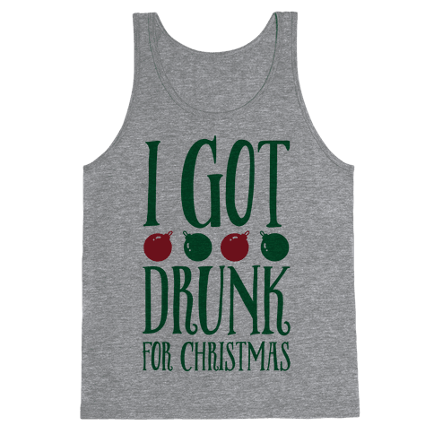 I Got Drunk For Christmas Tank Top