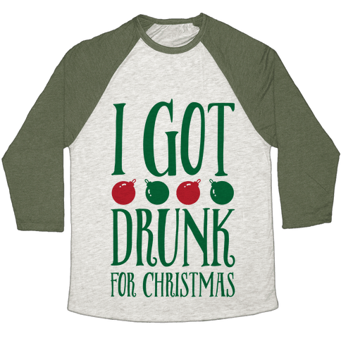 I Got Drunk For Christmas Baseball Tee