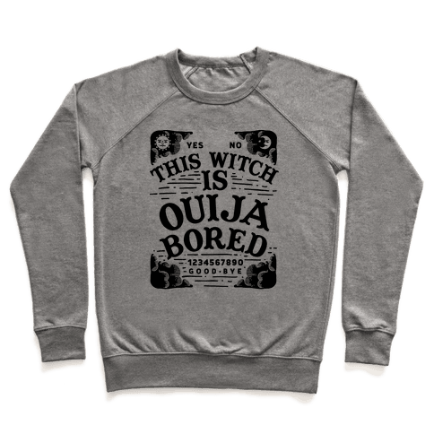 This Witch is Ouija Bored Pullover