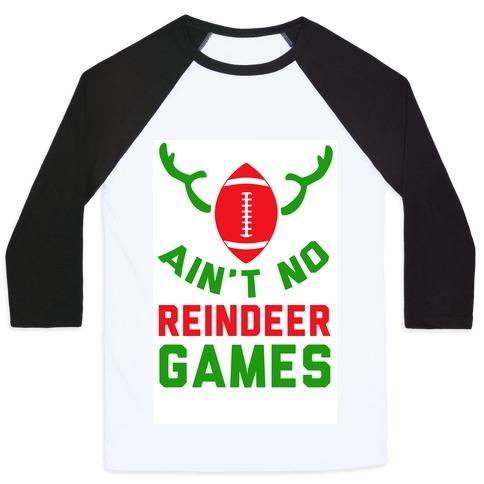 Football: It' Ain't No Reindeer Games Baseball Tee