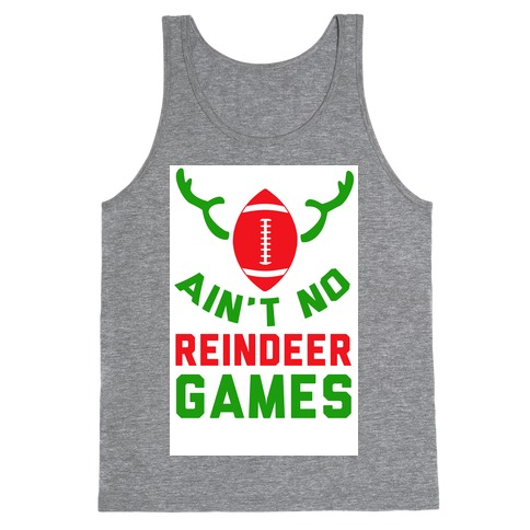 Football: It' Ain't No Reindeer Games Tank Top