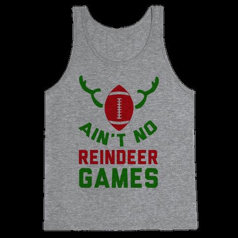 Football: It' Ain't No Reindeer Games Tank Top