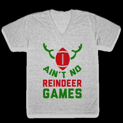 Football: It' Ain't No Reindeer Games V-Neck Tee Shirt