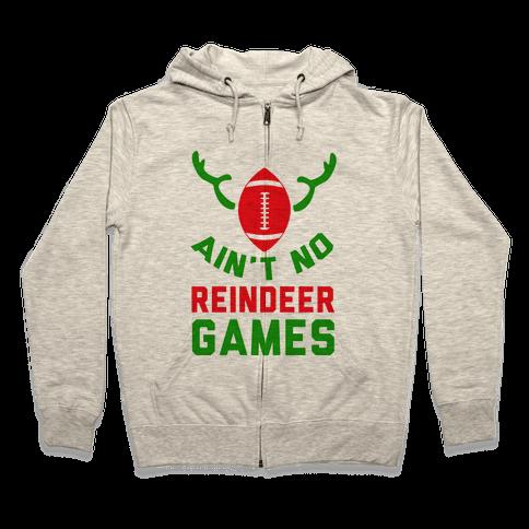Football: It' Ain't No Reindeer Games Zip Hoodie