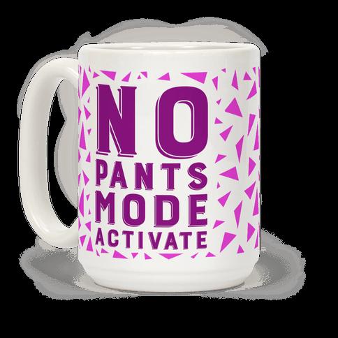 No Pants Mode Activate