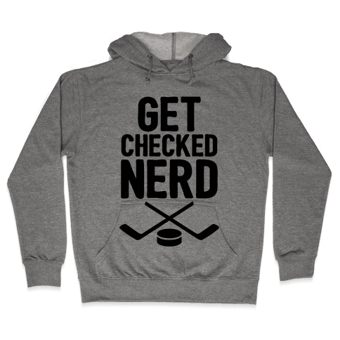 Get Checked Nerd Hooded Sweatshirt