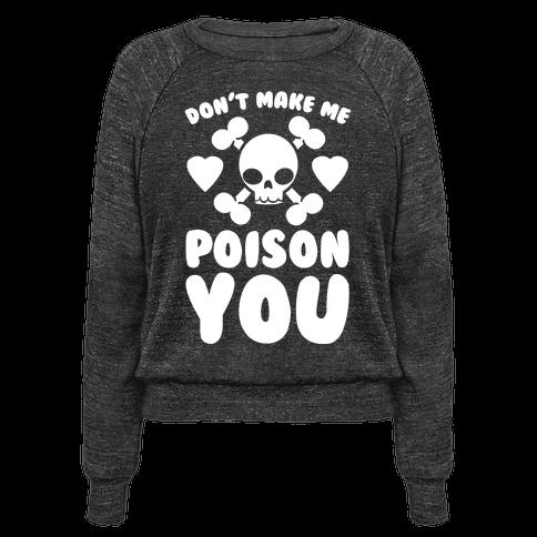 Don't Make Me Poison You