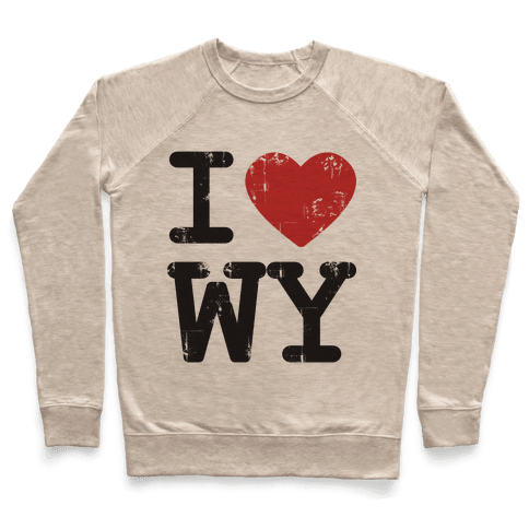 I Love Wyoming Pullover