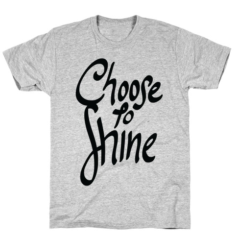 Choose To Shine Mens T-Shirt