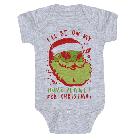 I'll Be On My Home Planet For Christmas Baby Onesy