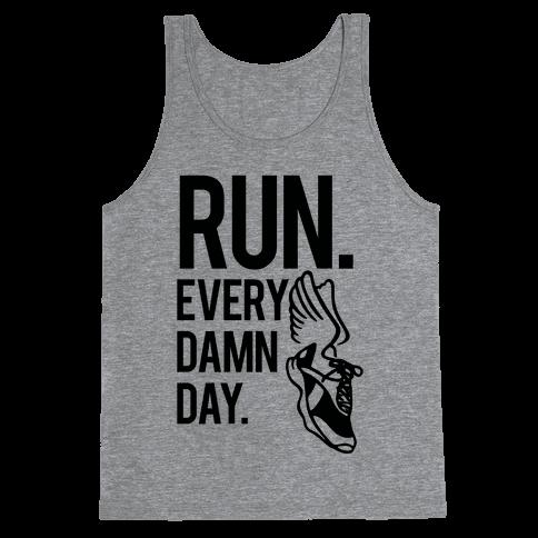 Run Every Damn Day Tank Top