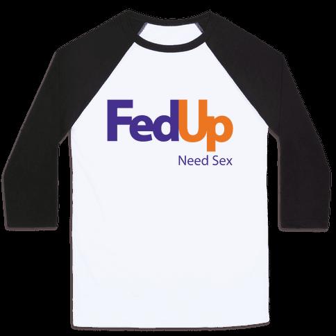Fed Up Baseball Tee