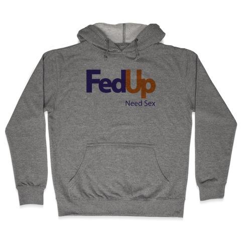 Fed Up Hooded Sweatshirt