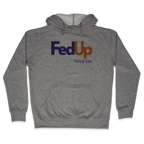 Fed Up Hooded Sweatshirt