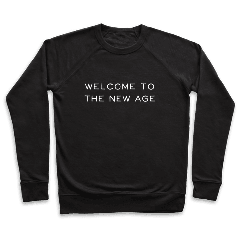 Welcome To The New Age Pullover