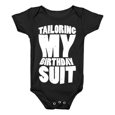 Tailoring My Birthday Suit Baby Onesy