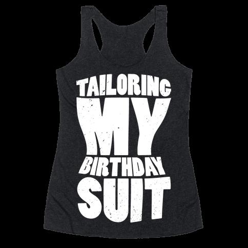 Tailoring My Birthday Suit