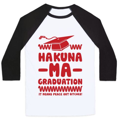 Hakuna Ma Graduation