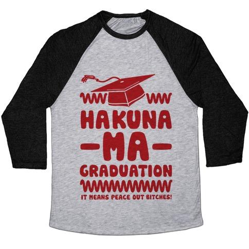 Hakuna Ma Graduation Baseball Tee