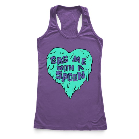 Gag Me With A Spoon Racerback Tank Top