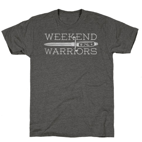 Weekend Warriors T-Shirt