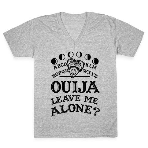 Ouija Leave Me Alone? V-Neck Tee Shirt