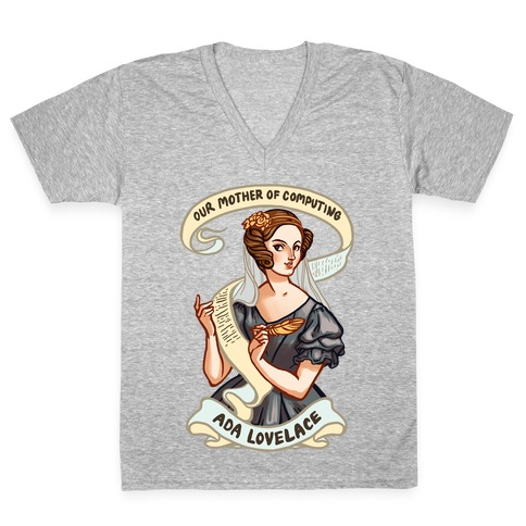 Ada Lovelace: Our Mother of Computing V-Neck Tee Shirt