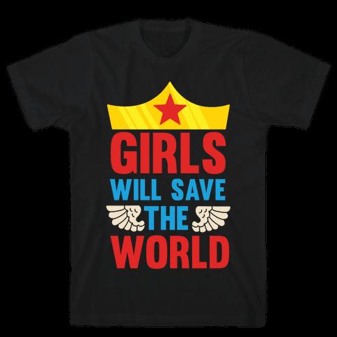 Girls Will Save The World Mens T-Shirt