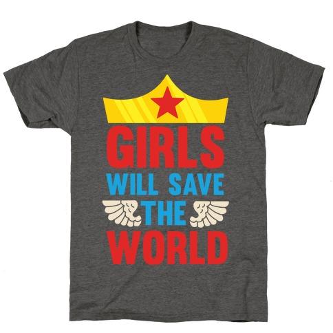 Girls Will Save The World T-Shirt