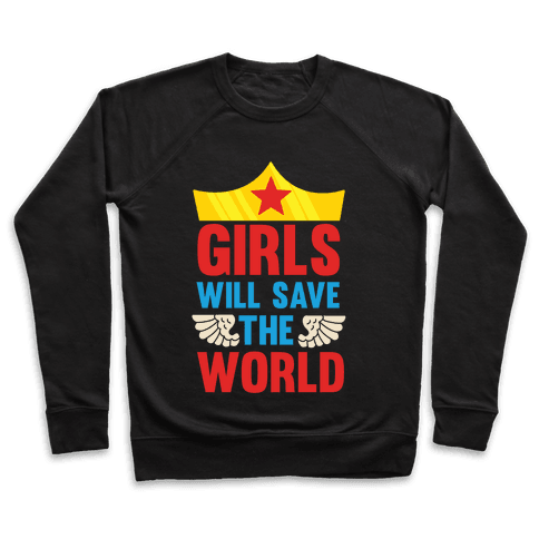 Girls Will Save The World Pullover