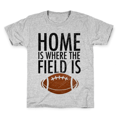 Home Is Where The Field Is Kids T-Shirt