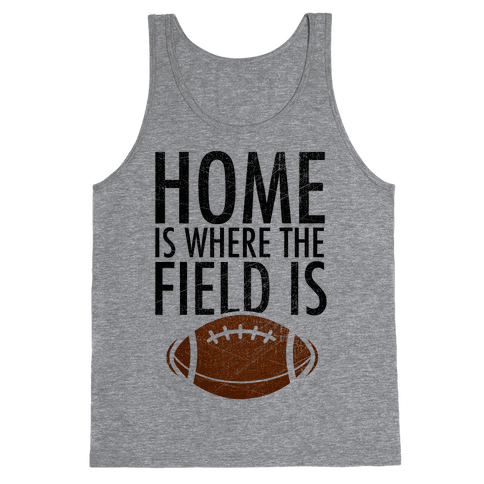 Home Is Where The Field Is Tank Top