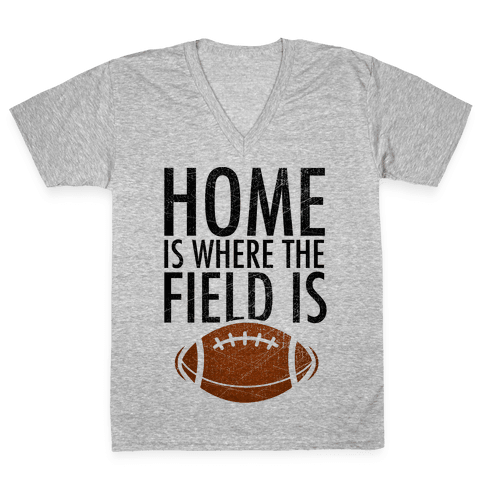 Home Is Where The Field Is V-Neck Tee Shirt
