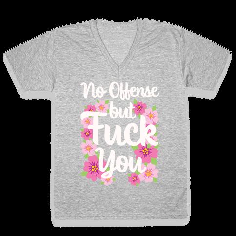 No Offense But F*** You V-Neck Tee Shirt