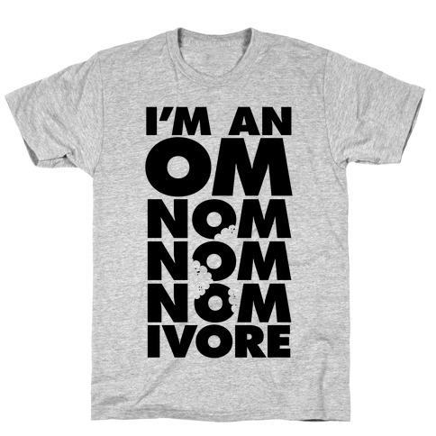 I'm An Om-Nom-Nom-Nom-Ivore T-Shirt