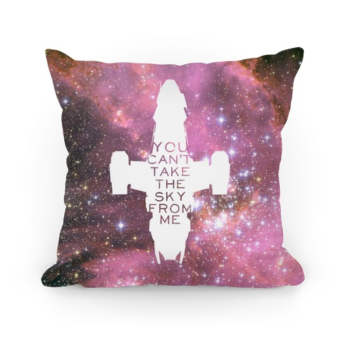 You Can't Take The Sky From Me Pillow