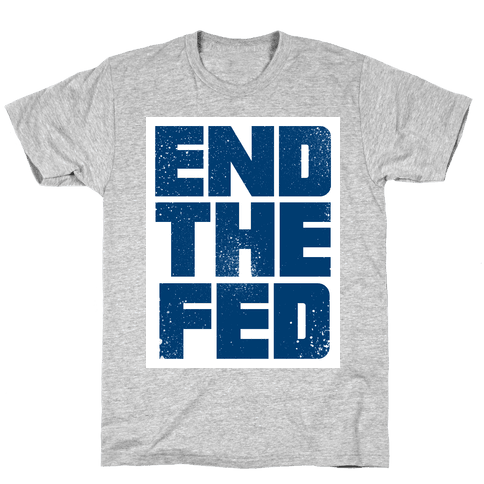 End The Fed Mens T-Shirt