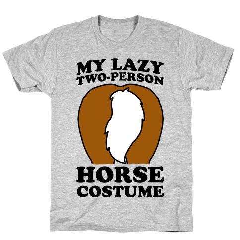 My Lazy Two-Person Horse Costume (Butt) Mens T-Shirt