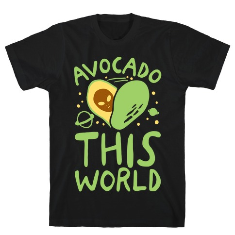 Avocado This World T-Shirt