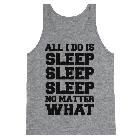 All I Do Is Sleep Tank Top