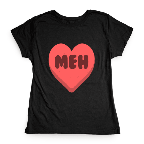 Valentine's Day Heart Meh Womens T-Shirt