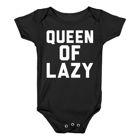 Queen Of Lazy Baby Onesy