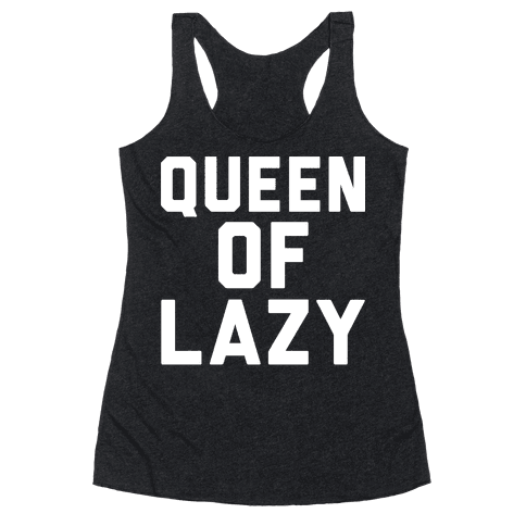 Queen Of Lazy Racerback Tank Top
