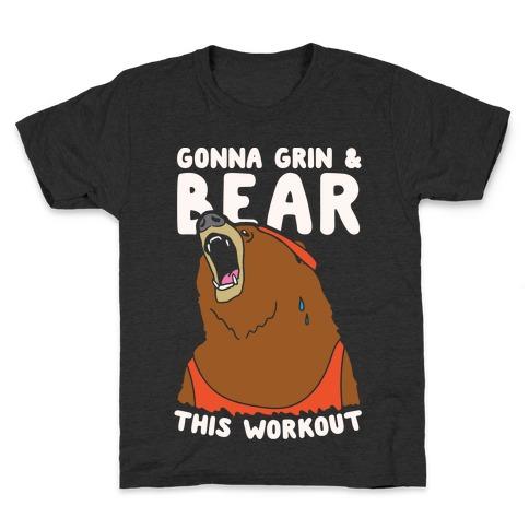 Gonna Grin & Bear This Workout Kids T-Shirt