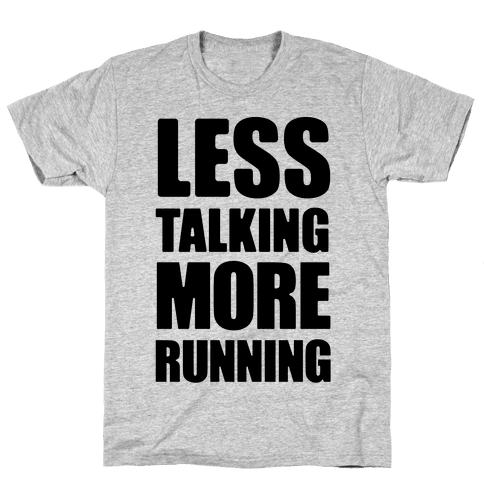 Less Talking More Running Mens T-Shirt