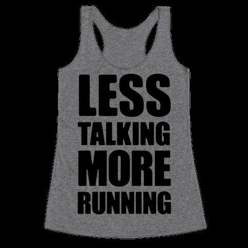 Less Talking More Running Racerback Tank Top