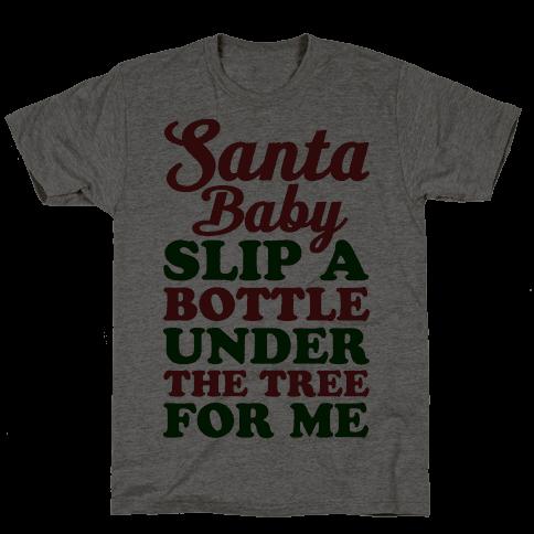 Santa Baby Slip A Bottle Under The Tree Mens T-Shirt